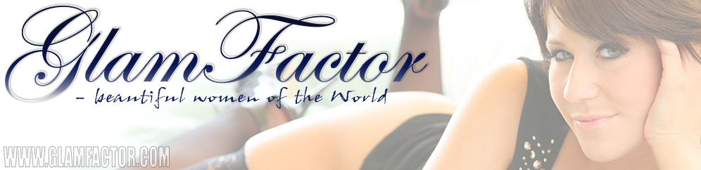 Glam Factor – The Worlds Most Beautiful Women